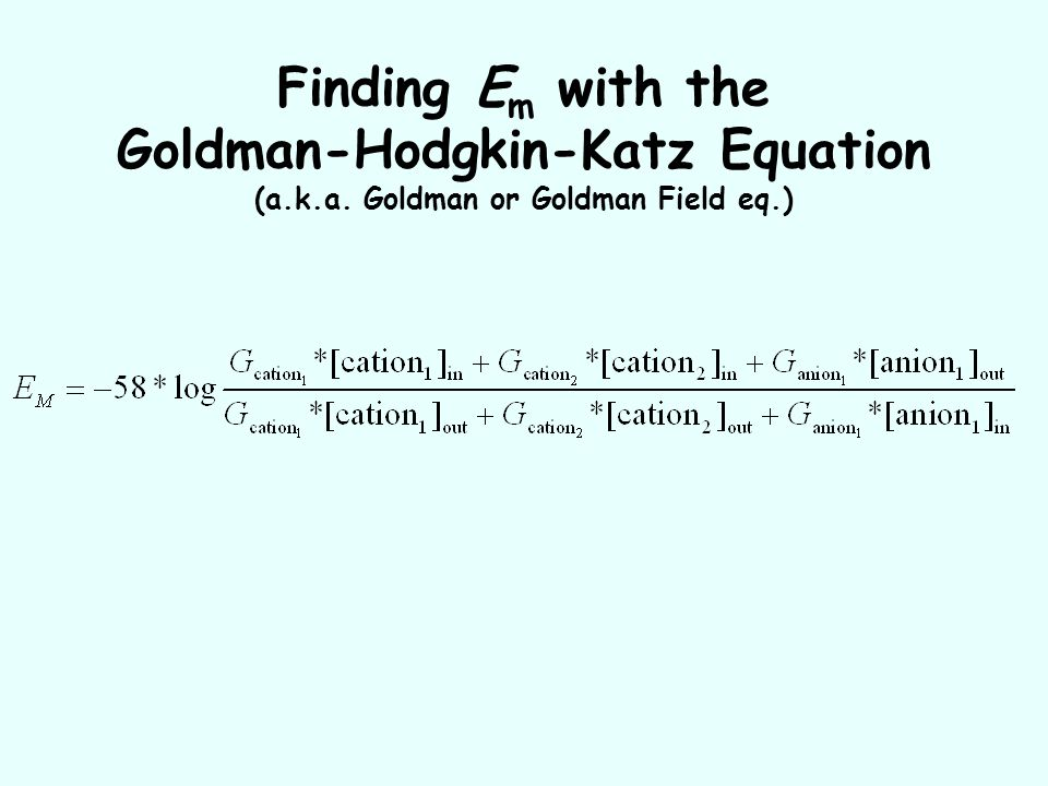 Finding Em with the Goldman-Hodgkin-Katz Equation (a. k. a