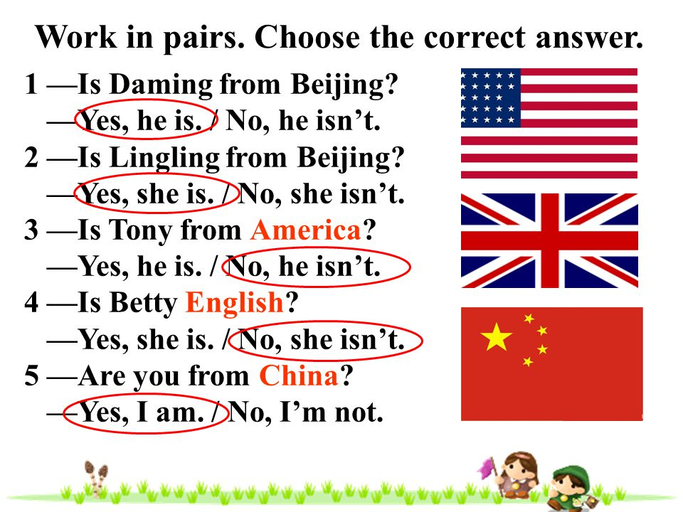 Work in pairs. Choose the correct answer.