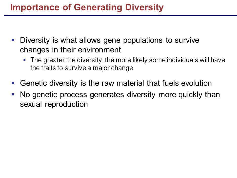Importance of Generating Diversity