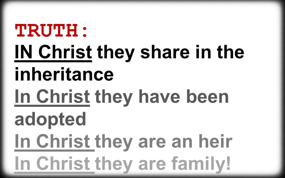 TRUTH: IN Christ they share in the inheritance