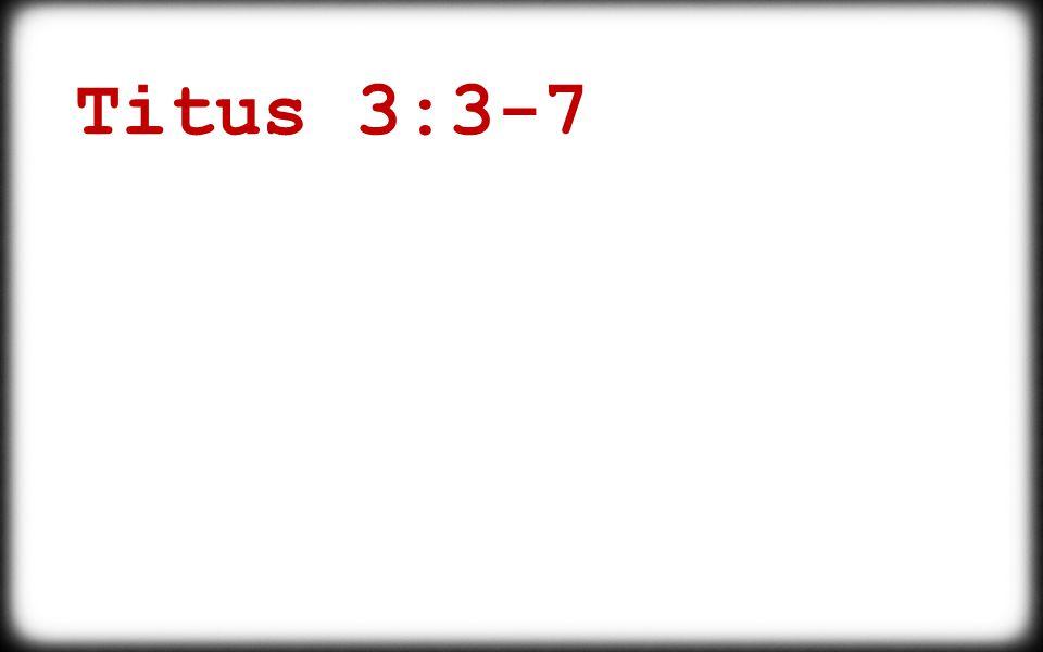 Titus 3:3-7