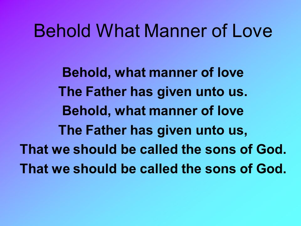 Behold What Manner of Love
