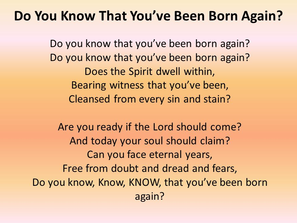 Do You Know That You've Been Born Again