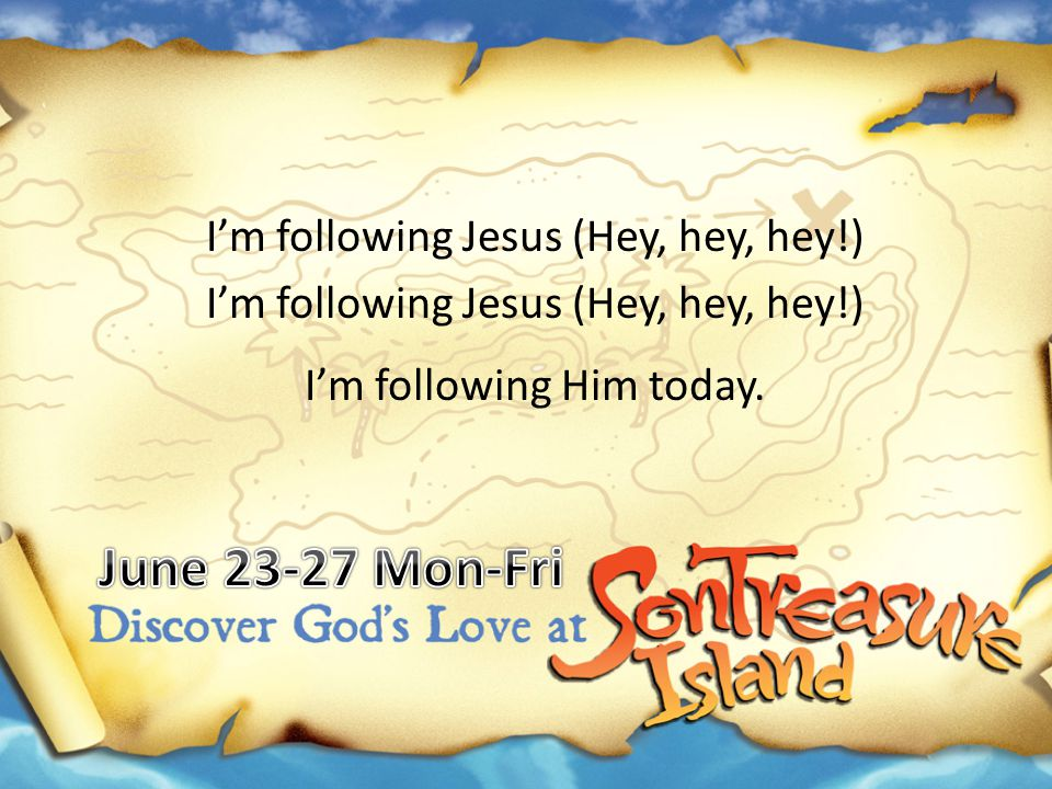 I'm following Jesus (Hey, hey, hey!) I'm following Him today.