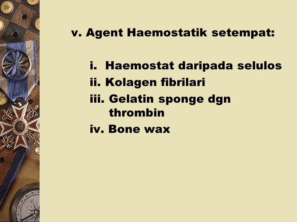 v. Agent Haemostatik setempat: