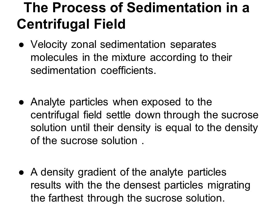 The Process of Sedimentation in a Centrifugal Field
