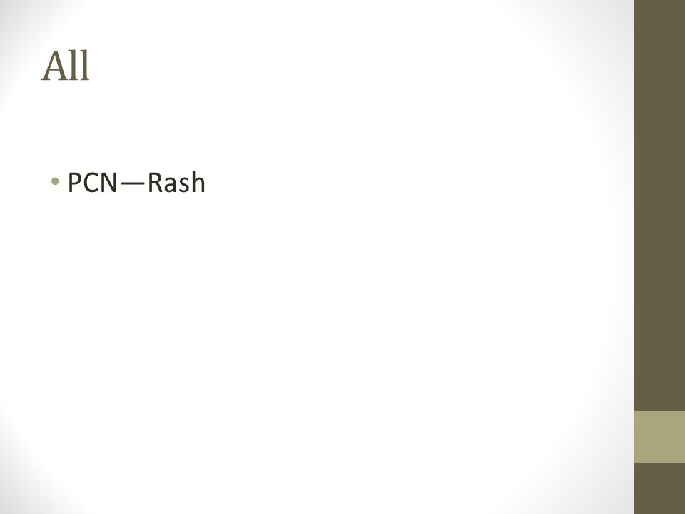 All PCN—Rash