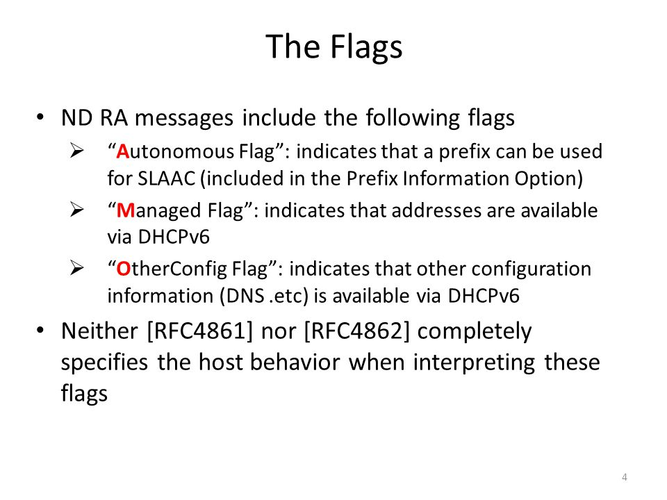 The Flags ND RA messages include the following flags