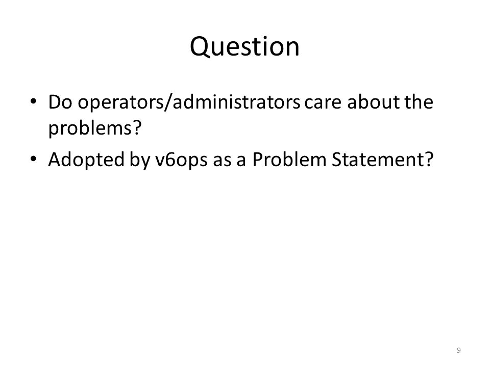 Question Do operators/administrators care about the problems