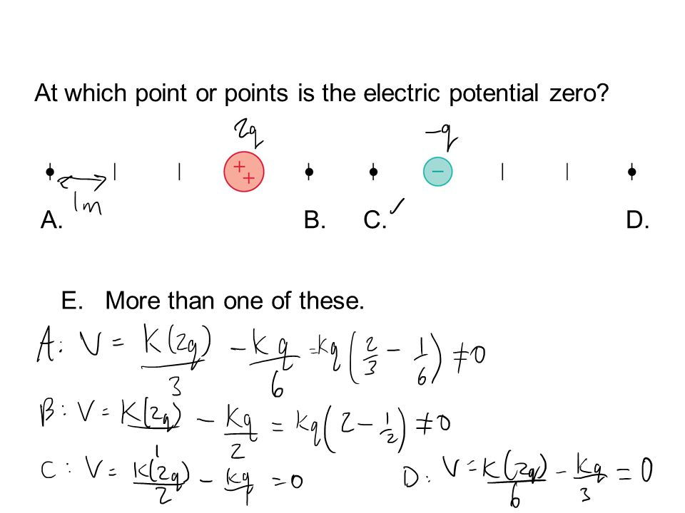 QuickCheck 28.13 At which point or points is the electric potential zero A. B. C. D. E. More than one of these.