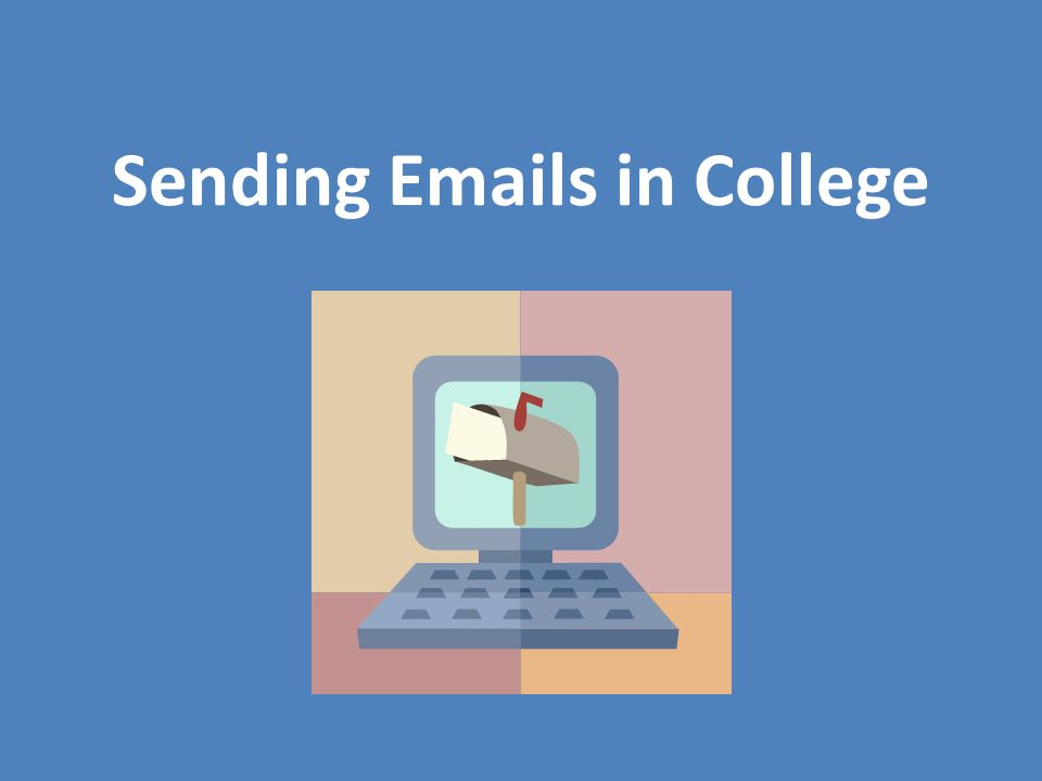 Sending Emails in College