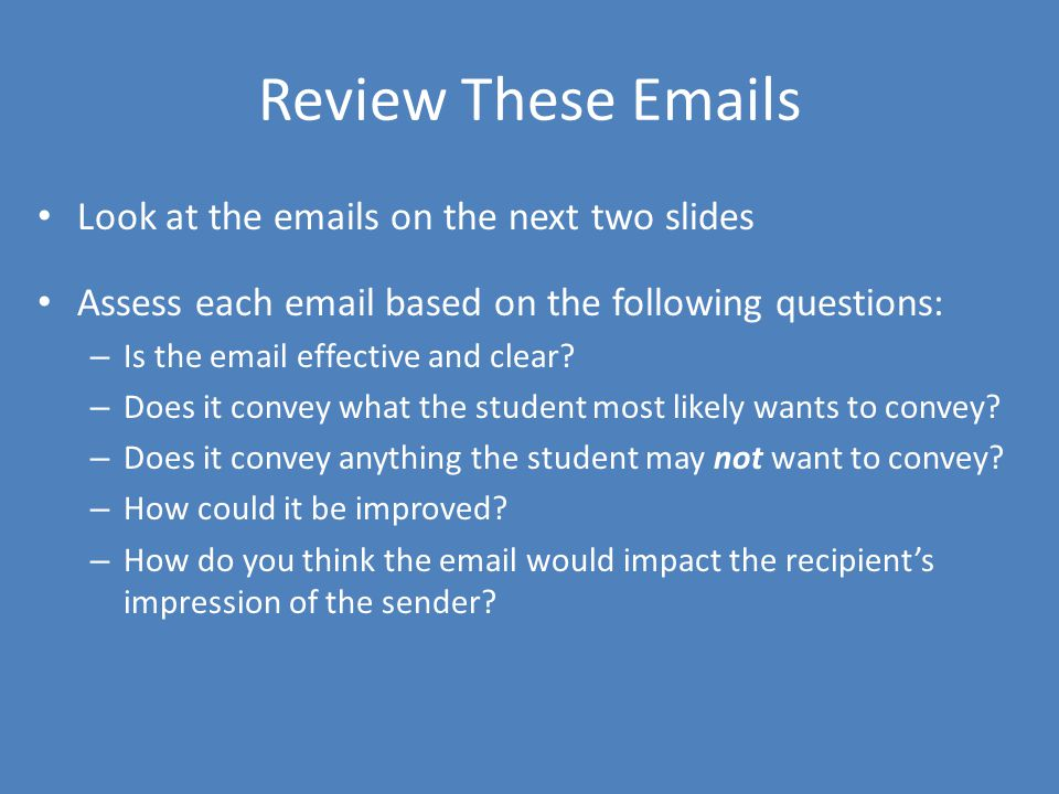 Review These Emails Look at the emails on the next two slides