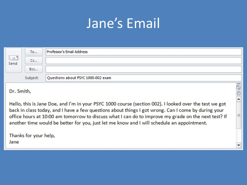 Jane's Email Discuss what this student did well in her email and any room for improvement.