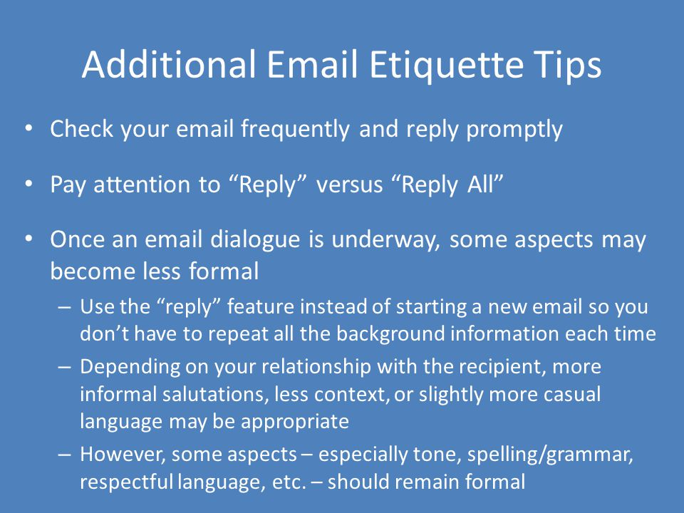 Additional Email Etiquette Tips