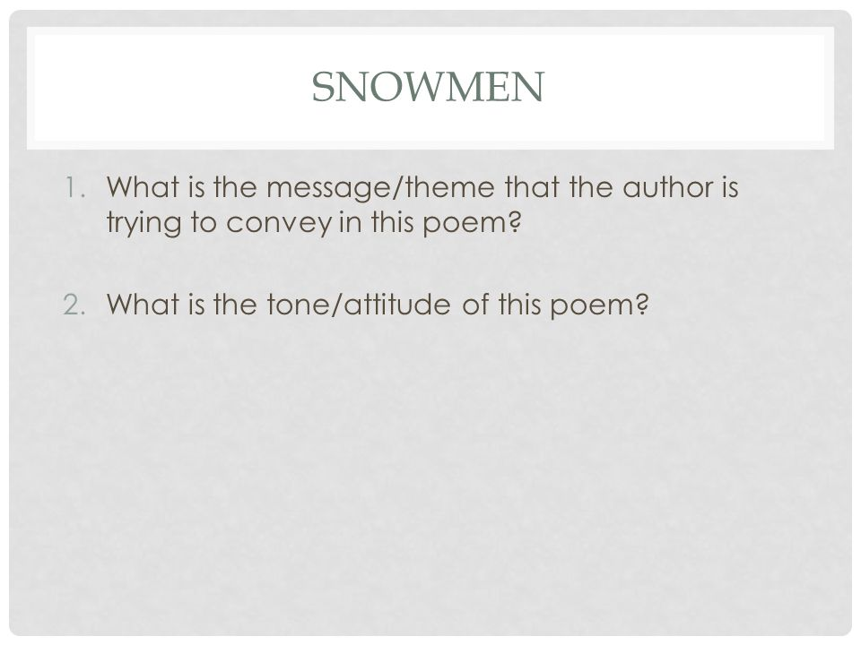 snowmen What is the message/theme that the author is trying to convey in this poem.