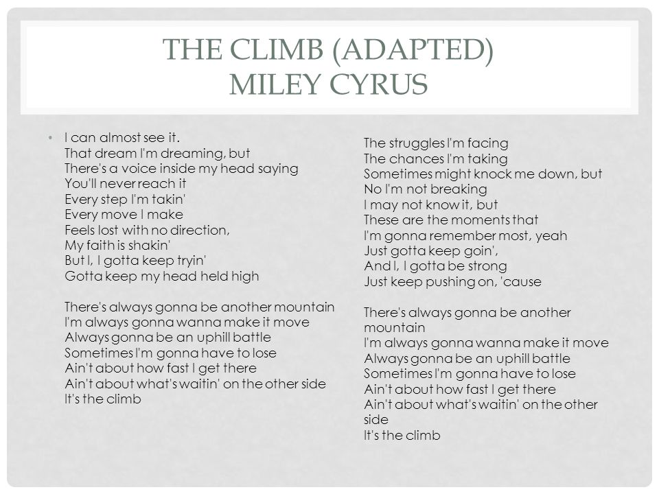 The Climb (Adapted) Miley Cyrus