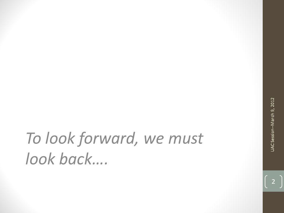 To look forward, we must look back….