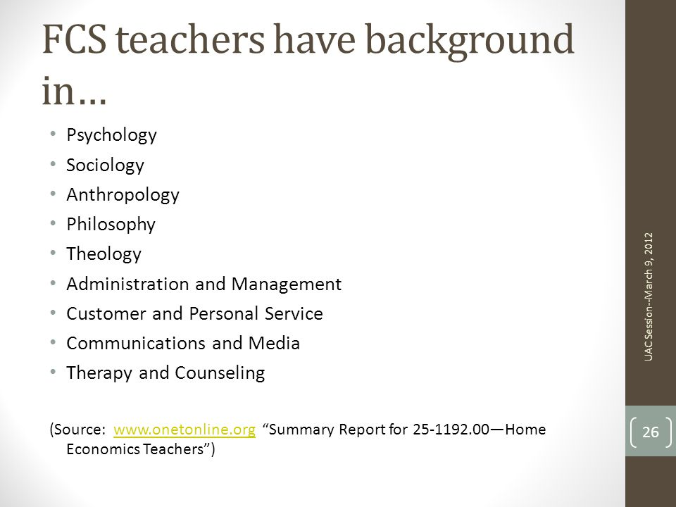 FCS teachers have background in…