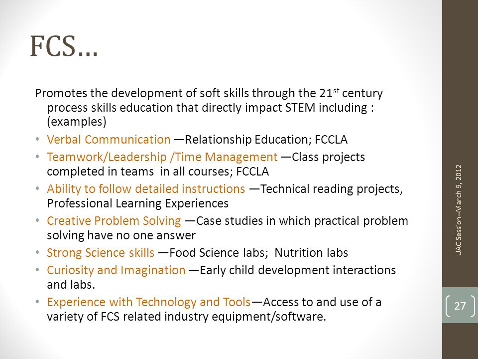 FCS… Promotes the development of soft skills through the 21st century process skills education that directly impact STEM including : (examples)