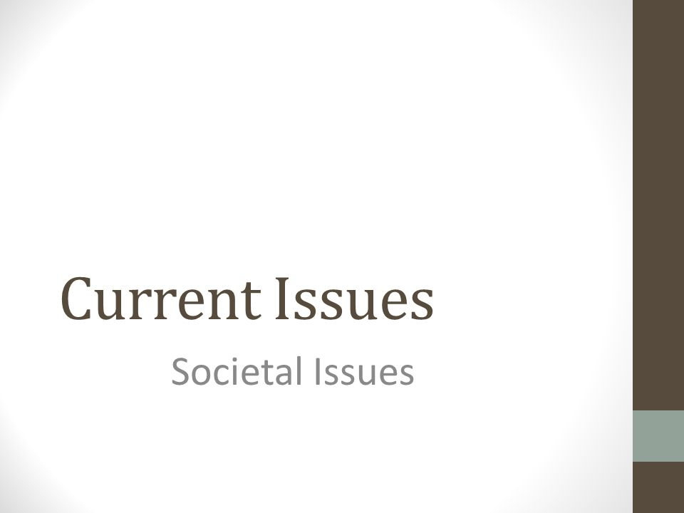 Current Issues Societal Issues