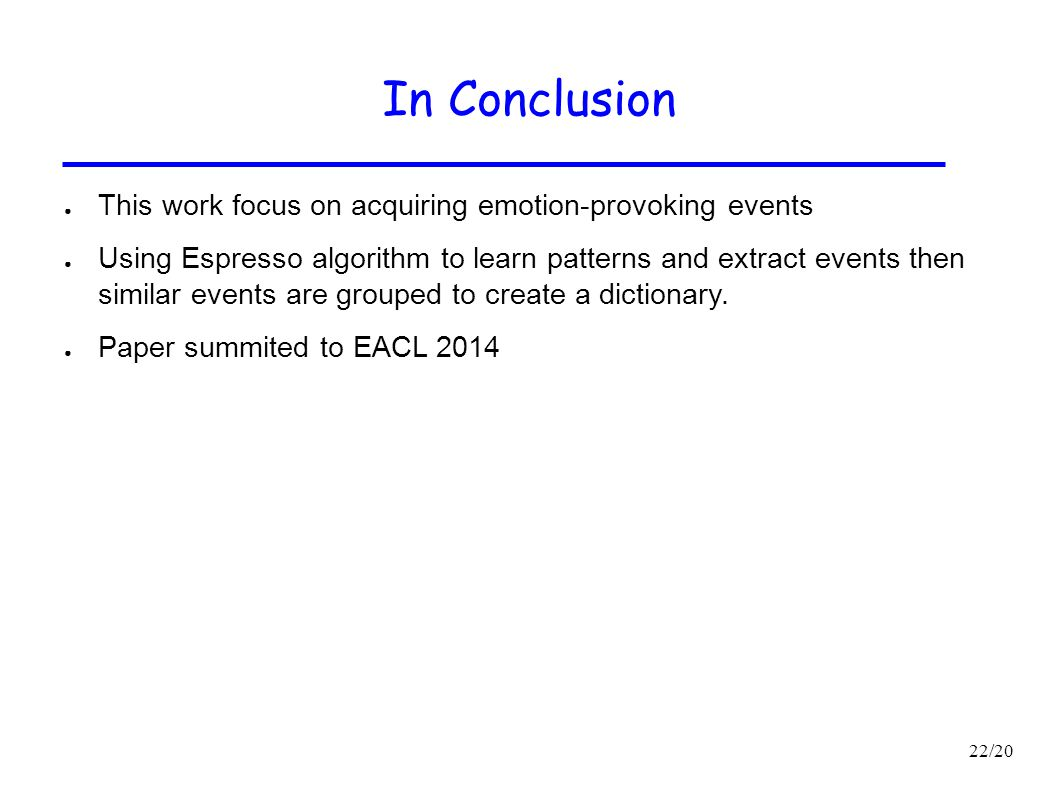 In Conclusion This work focus on acquiring emotion-provoking events