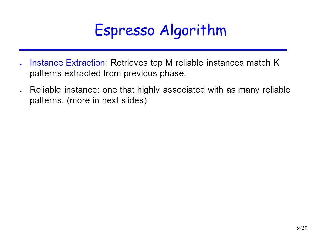 Espresso Algorithm Instance Extraction: Retrieves top M reliable instances match K patterns extracted from previous phase.