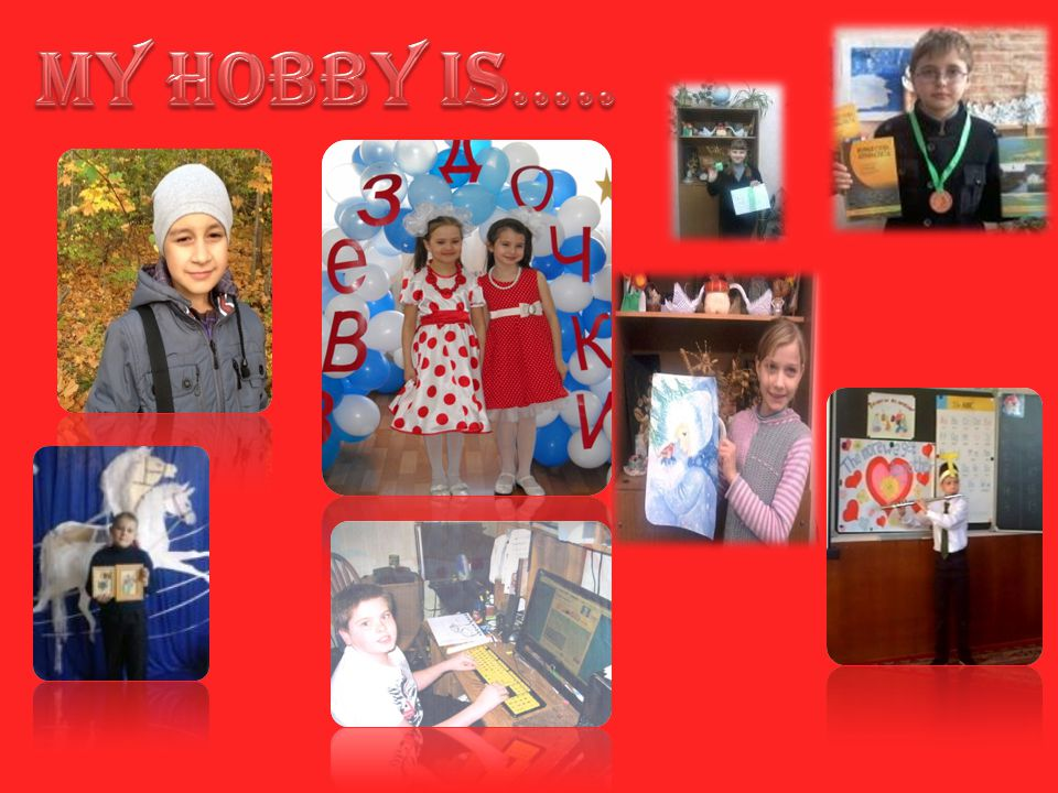 My hobby is…..