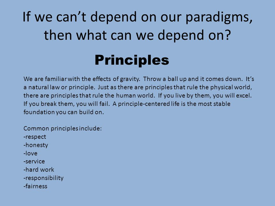 If we can't depend on our paradigms, then what can we depend on