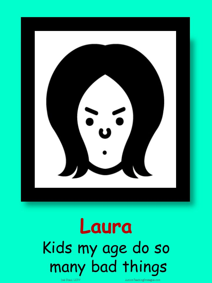 Laura Kids my age do so many bad things