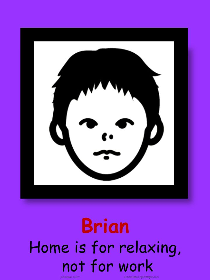 Brian Home is for relaxing, not for work