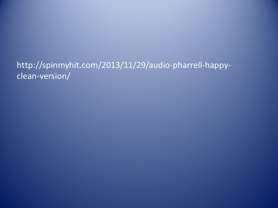 http://spinmyhit.com/2013/11/29/audio-pharrell-happy-clean-version/