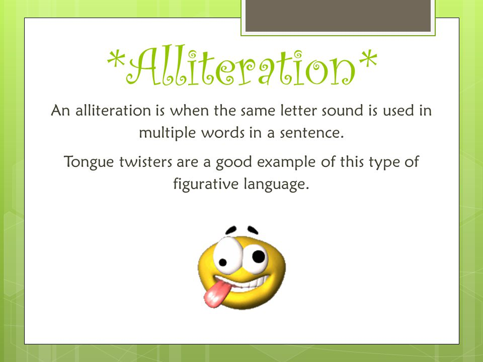 *Alliteration*