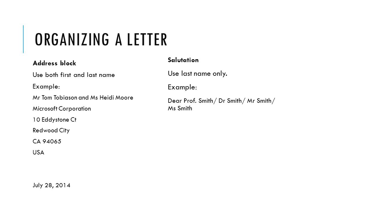 Organizing a letter Use last name only. Example: Salutation