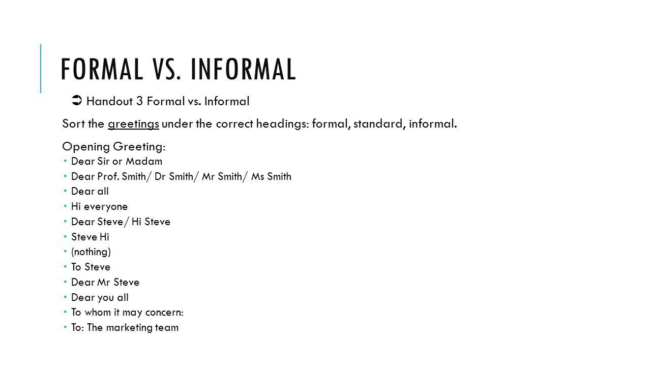 Formal vs. Informal  Handout 3 Formal vs. Informal