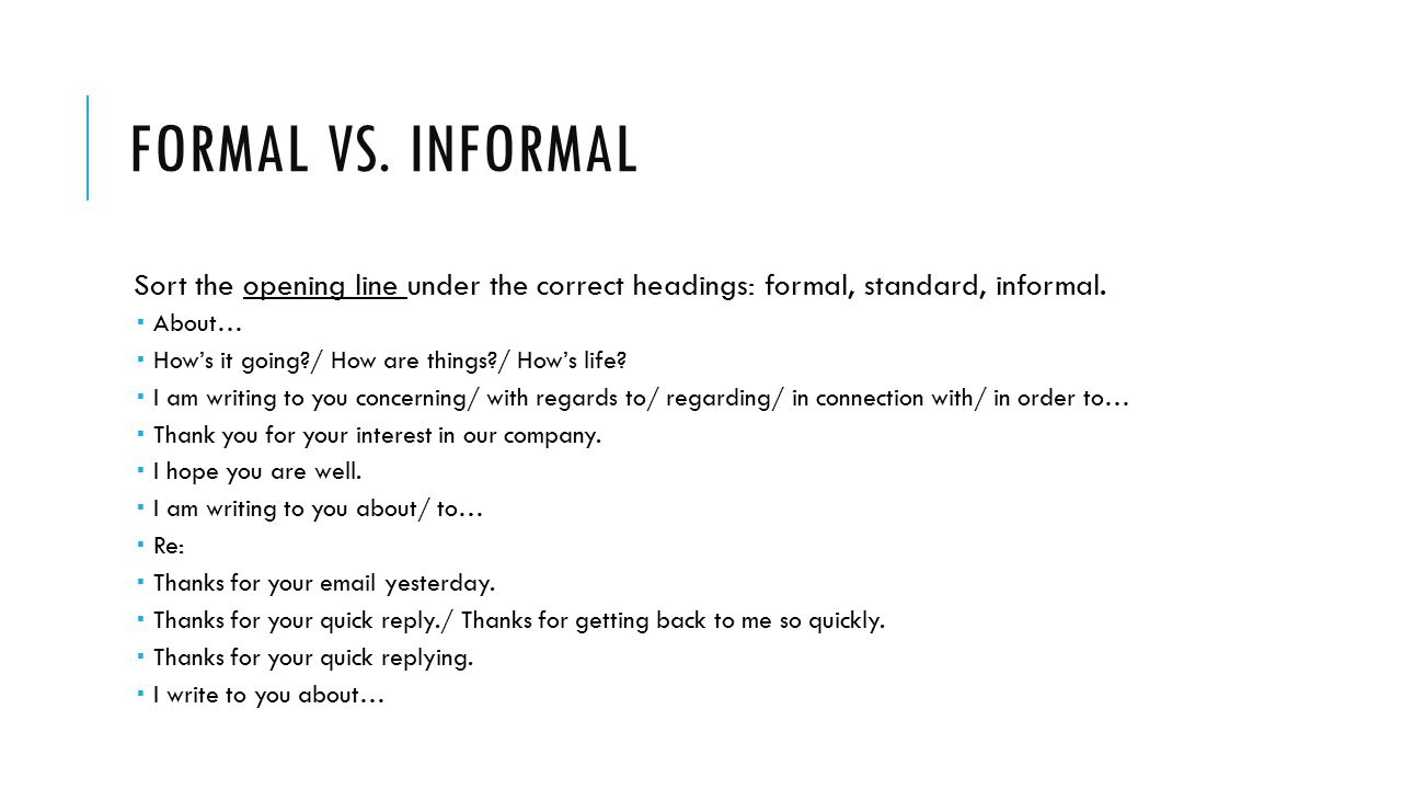 Formal vs. Informal Sort the opening line under the correct headings: formal, standard, informal. About…
