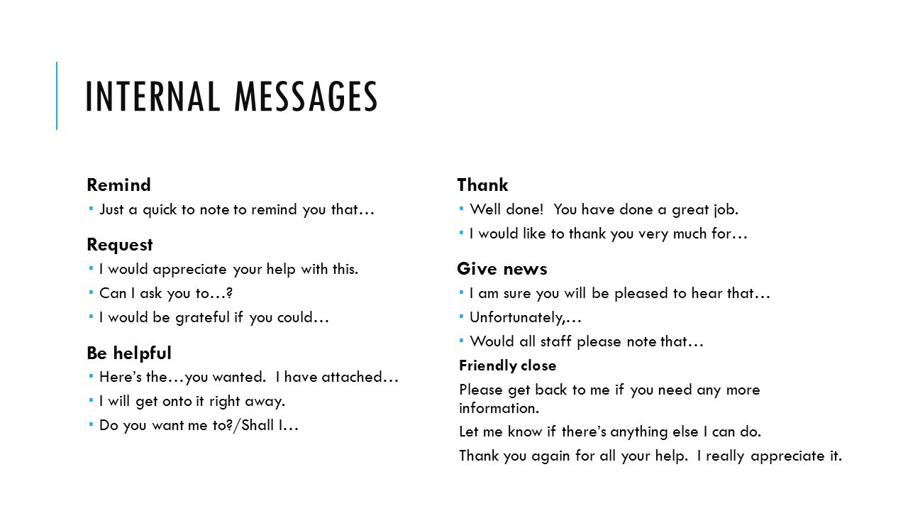 Internal messages Remind Request Be helpful Thank Give news