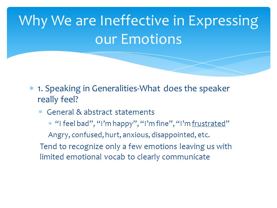 Why We are Ineffective in Expressing our Emotions
