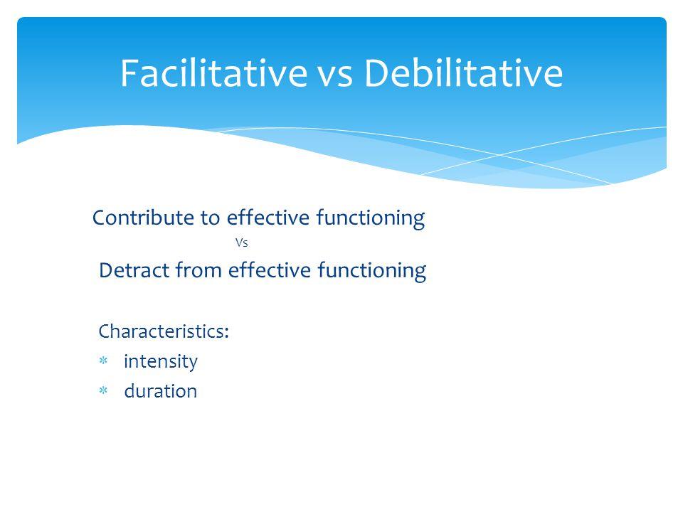 Facilitative vs Debilitative