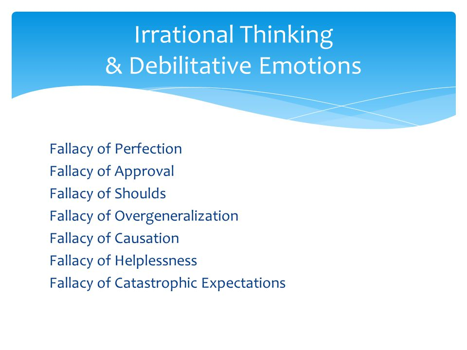 Chapter 7 Emotions & Communication - ppt download Irrational Thinking