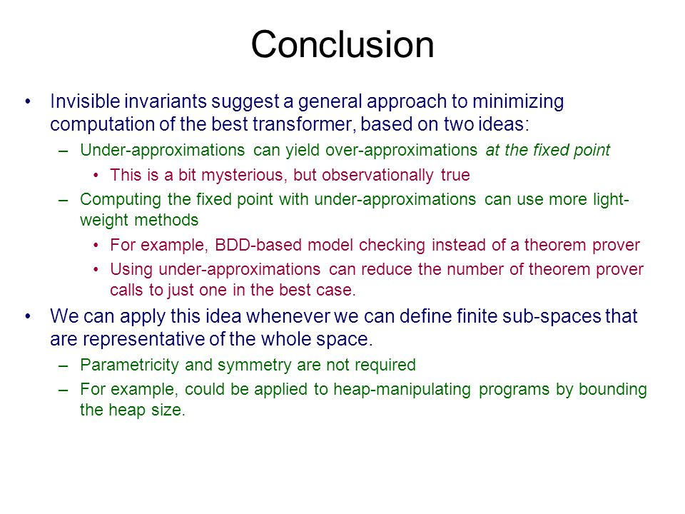 Conclusion Invisible invariants suggest a general approach to minimizing computation of the best transformer, based on two ideas: