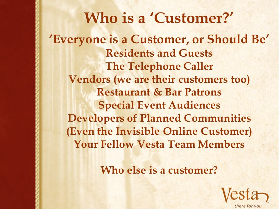 Who is a 'Customer ' 'Everyone is a Customer, or Should Be'
