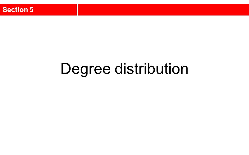 Section 5 Degree distribution