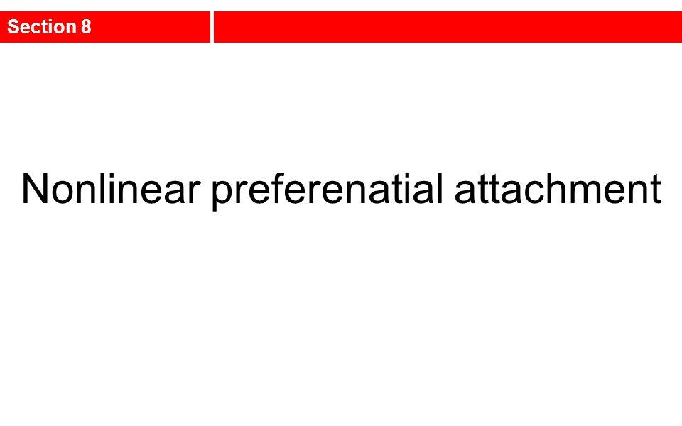 Nonlinear preferenatial attachment