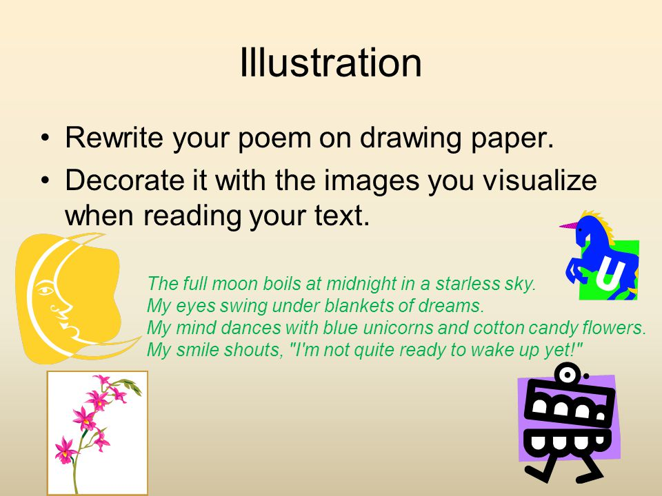 Illustration Rewrite your poem on drawing paper.