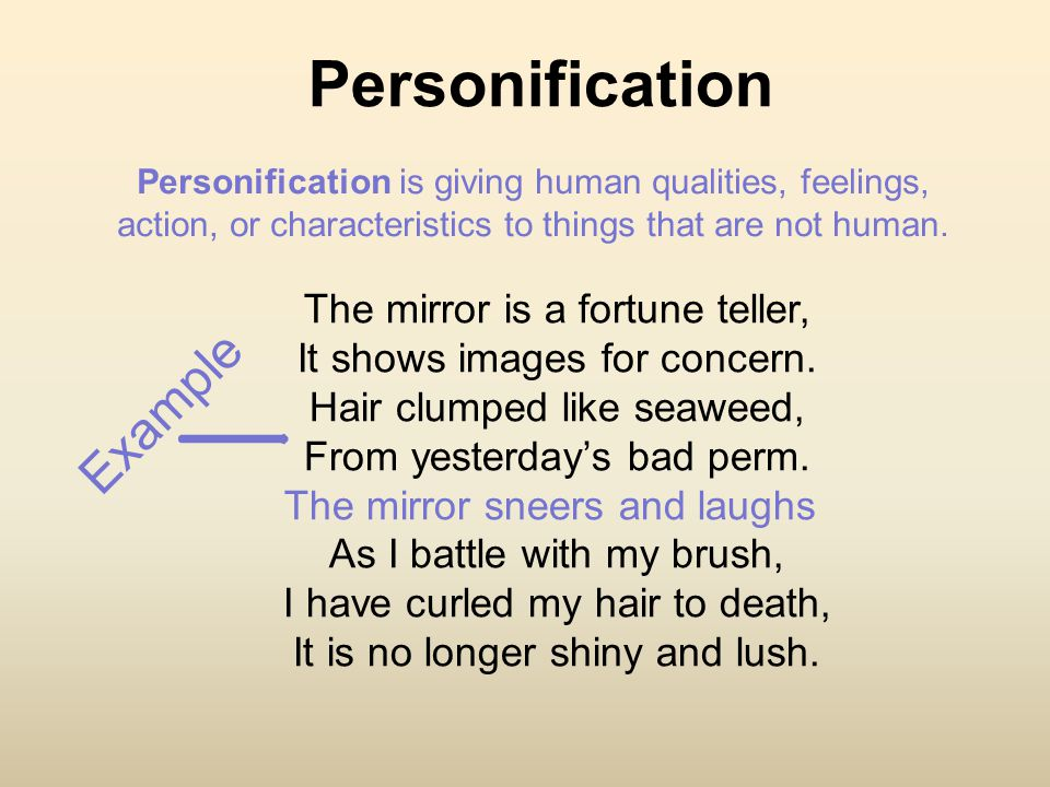Personification Example The mirror is a fortune teller,