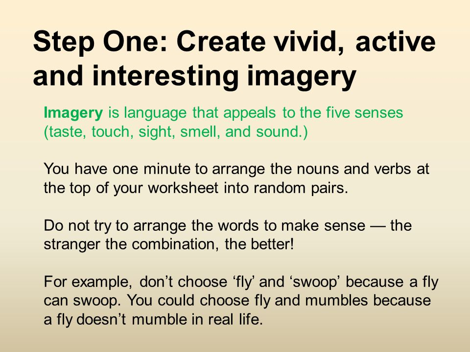 Step One: Create vivid, active and interesting imagery