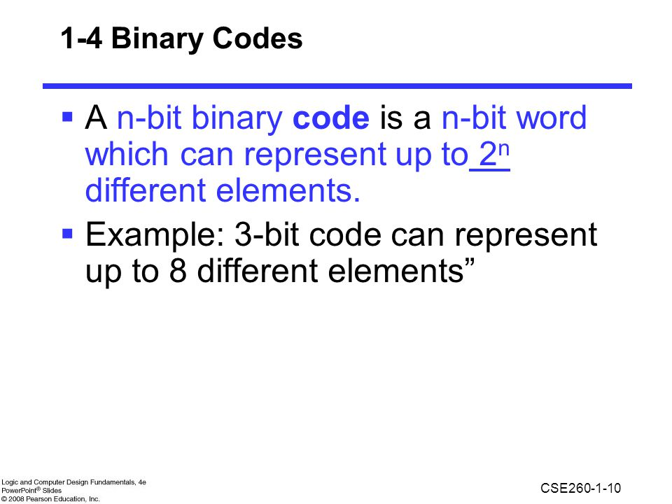 Example: 3-bit code can represent up to 8 different elements