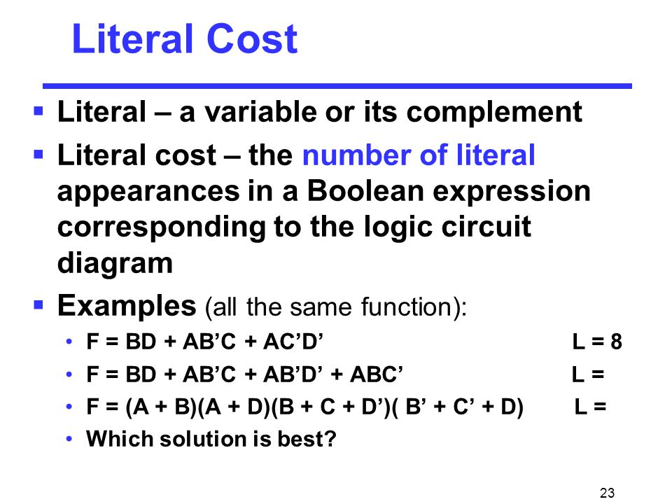 Literal Cost Literal – a variable or its complement