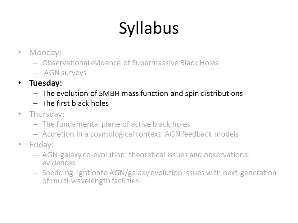 Syllabus Monday: Tuesday: Thursday: Friday:
