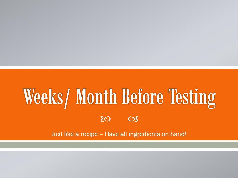 Weeks/ Month Before Testing